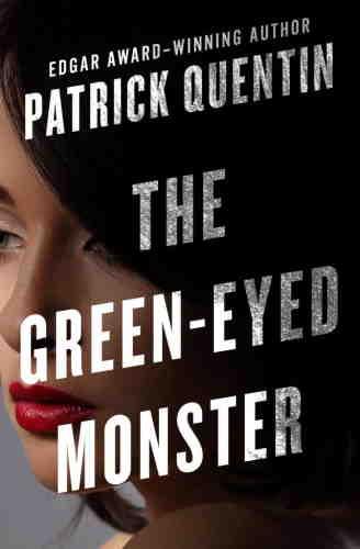 Патрик Квентин. Зеленоглазое чудовище
