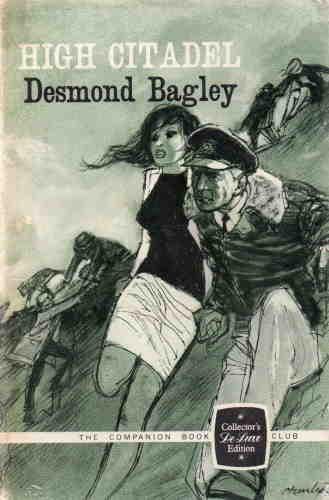 Десмонд Бэгли. Высокая цитадель